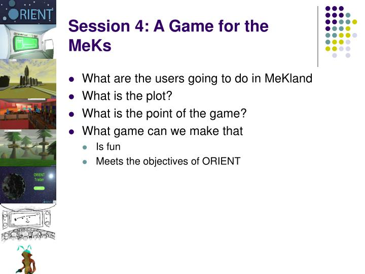 Session 4: A Game for the MeKs