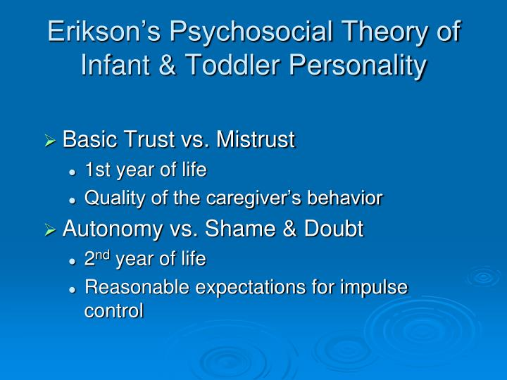 Erikson's Psychosocial Theory of Infant & Toddler Personality