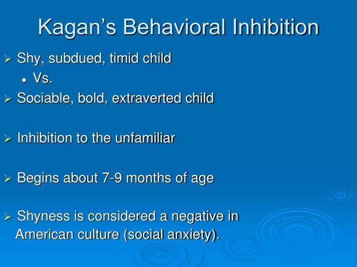 Kagan's Behavioral Inhibition