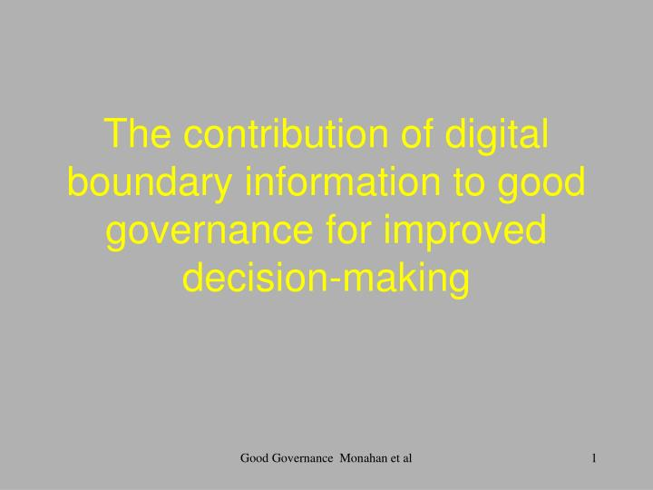 the contribution of digital boundary information to good governance for improved decision making