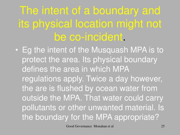 The intent of a boundary and its physical location might not be co-incident