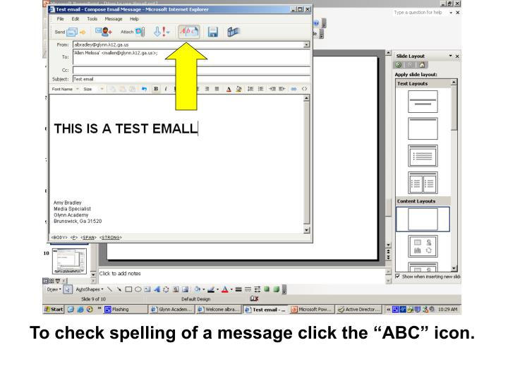 "To check spelling of a message click the ""ABC"" icon."