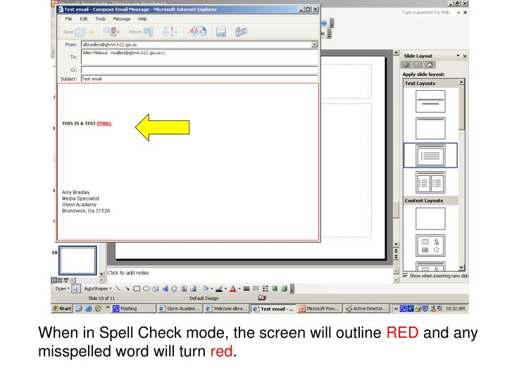 When in Spell Check mode, the screen will outline
