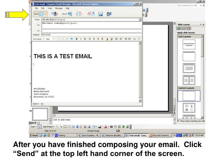 "After you have finished composing your email.  Click ""Send"" at the top left hand corner of the screen."