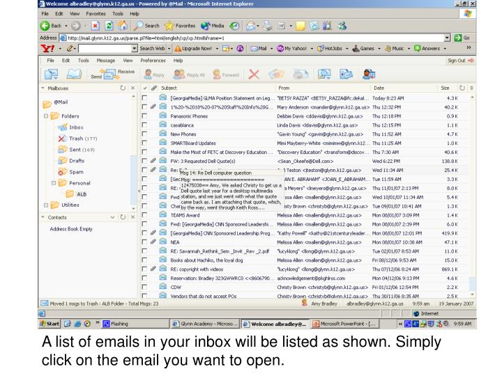 A list of emails in your inbox will be listed as shown. Simply