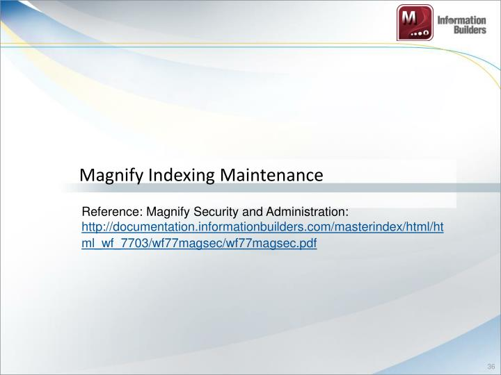 Magnify Indexing Maintenance