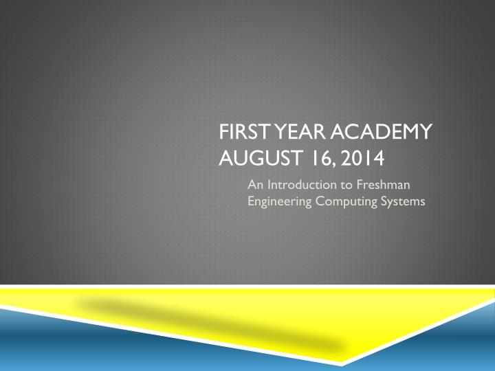 First year academy august 16 2014