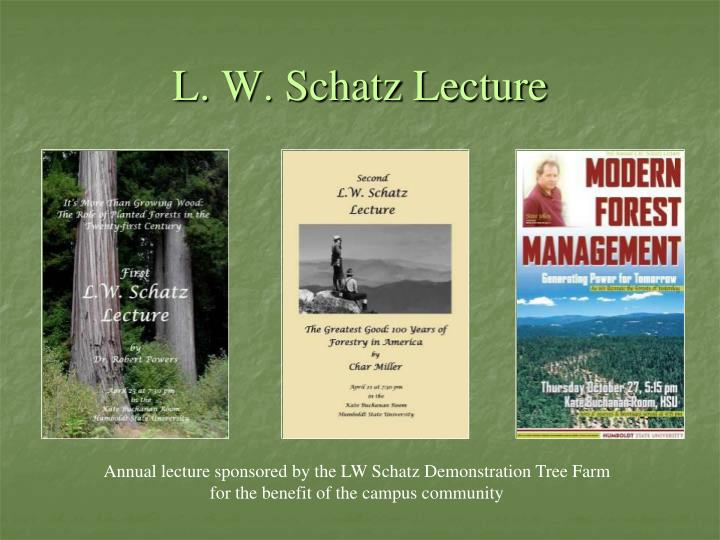 L. W. Schatz Lecture