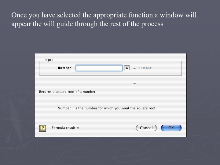 Once you have selected the appropriate function a window will appear the will guide through the rest of the process