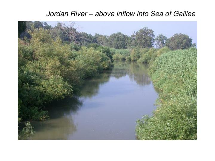 Jordan River – above inflow into Sea of Galilee