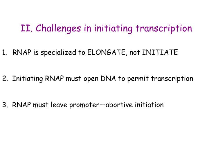 II. Challenges in initiating transcription