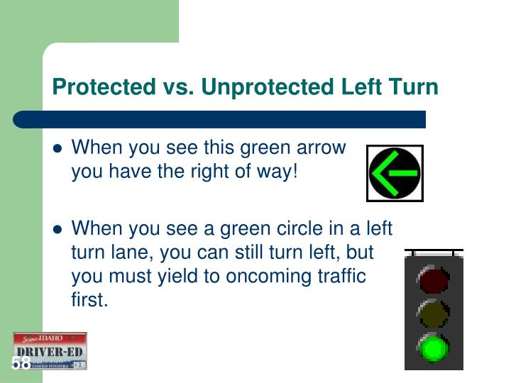 Protected vs. Unprotected Left Turn