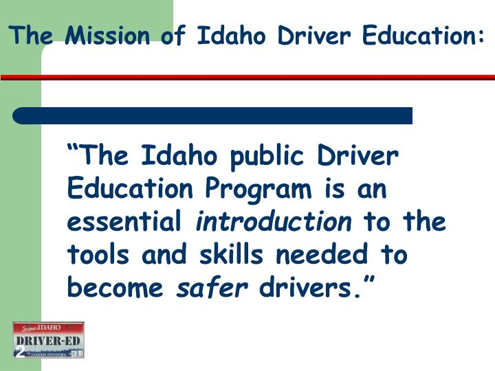 The Mission of Idaho Driver Education: