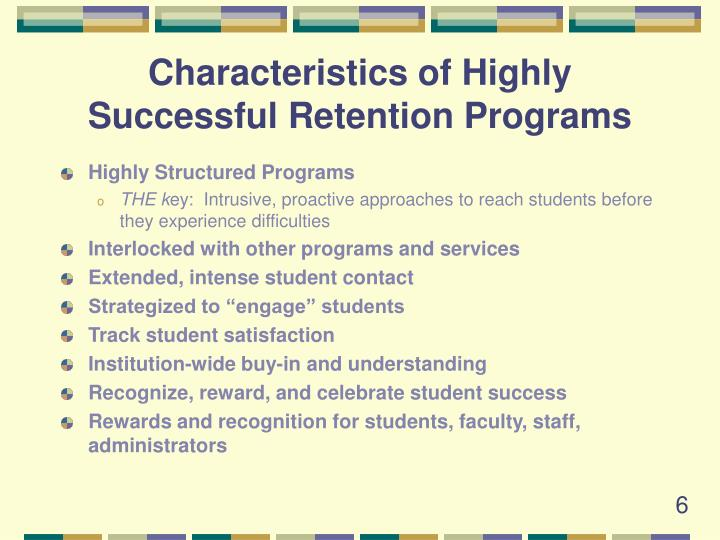 Characteristics of Highly Successful Retention Programs