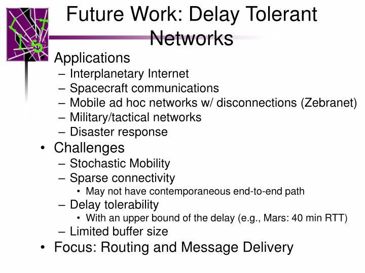 Future Work: Delay Tolerant Networks