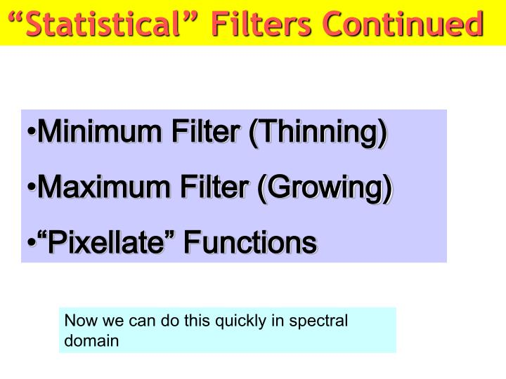"""""""Statistical"""" Filters Continued"""