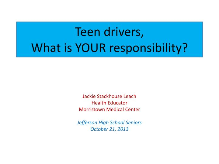 teen drivers what is your responsibility