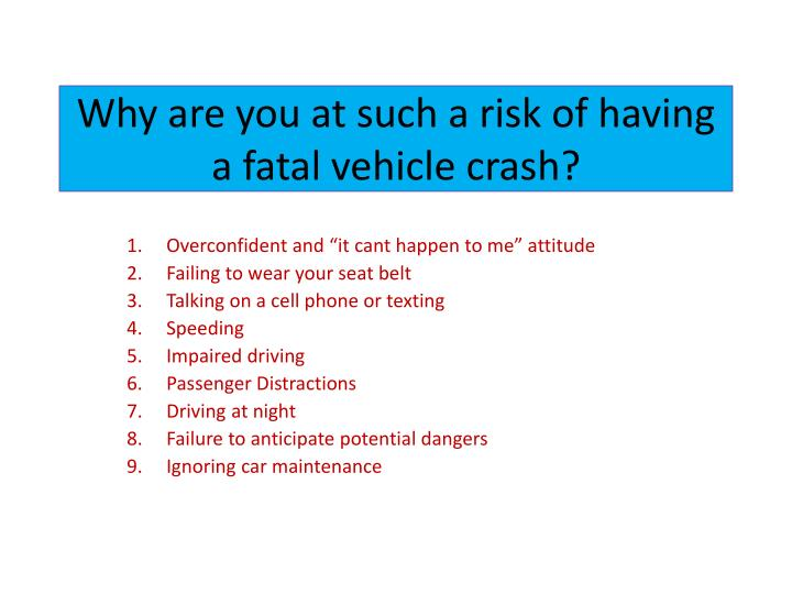 Why are you at such a risk of having a fatal vehicle crash?