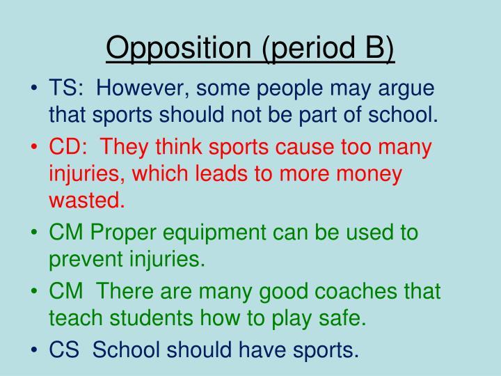 Opposition (period B)