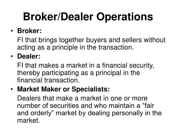 Broker/Dealer Operations