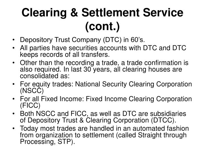 Clearing & Settlement Service (cont.)