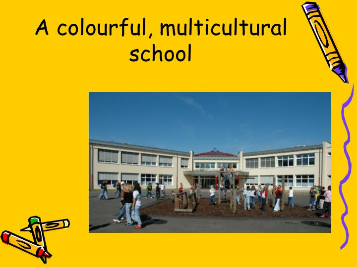 A colourful, multicultural school