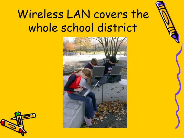 Wireless LAN covers the whole school district