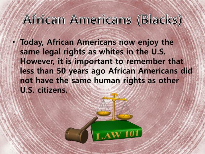 African Americans (Blacks)