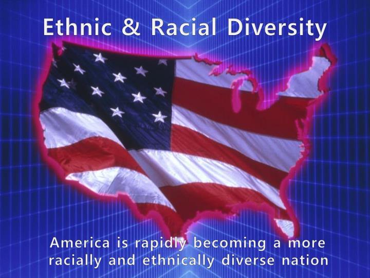 Ethnic & Racial Diversity