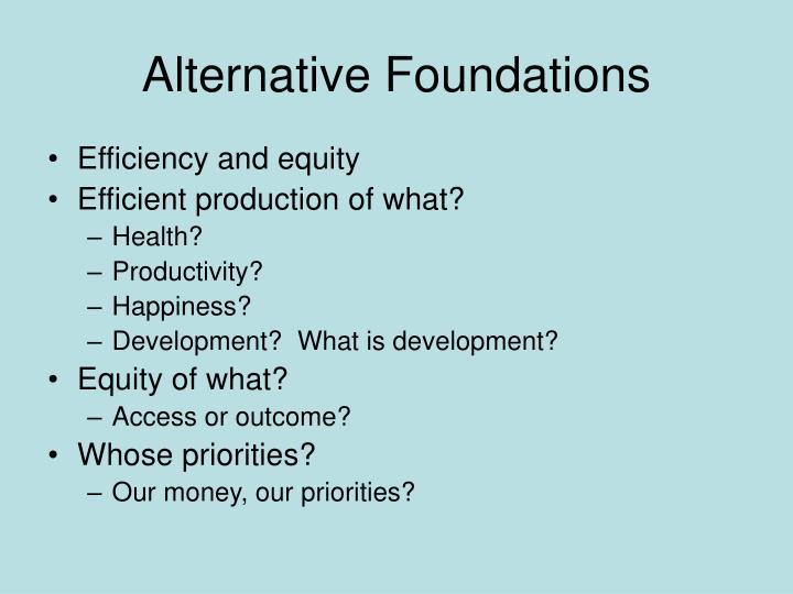 Alternative Foundations