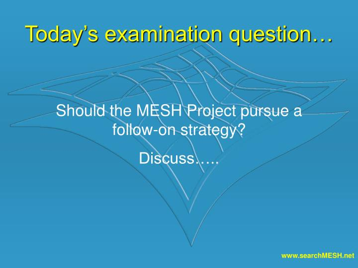 Today's examination question…