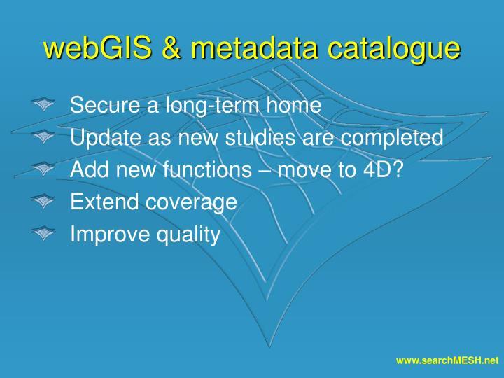 webGIS & metadata catalogue