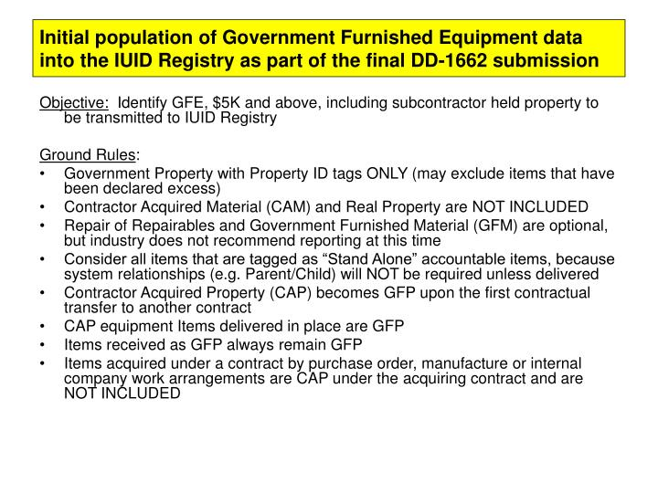 Initial population of Government Furnished Equipment data into the IUID Registry as part of the fina...