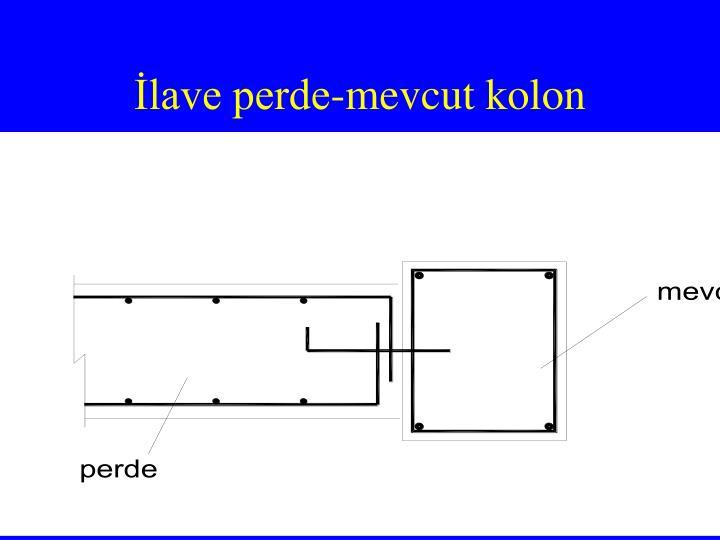 İlave perde-mevcut kolon