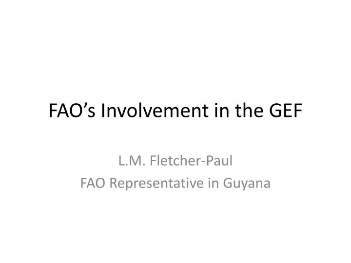 Fao s involvement in the gef