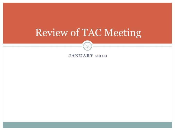 Review of TAC Meeting
