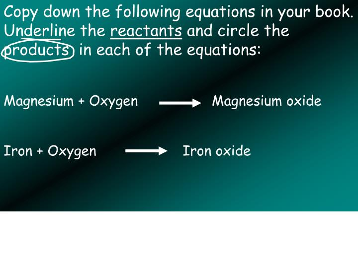 Copy down the following equations in your book. Underline the