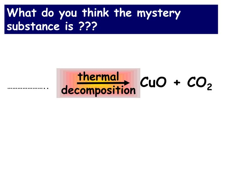 What do you think the mystery substance is ???