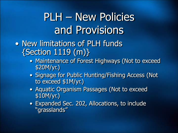PLH – New Policies