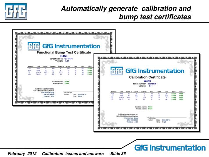 Automatically generate  calibration and bump test certificates