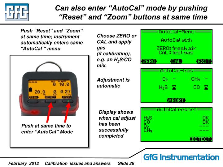 "Push ""Reset"" and ""Zoom"" at same time; instrument automatically enters same  ""AutoCal "" menu"