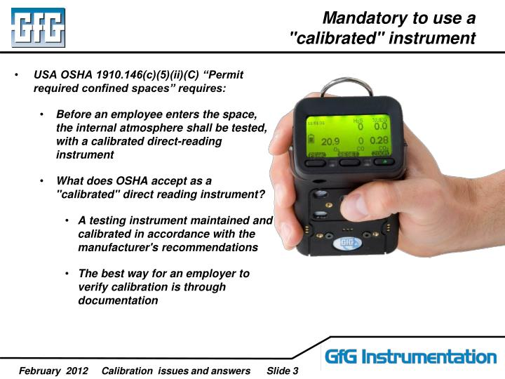 Mandatory to use a calibrated instrument