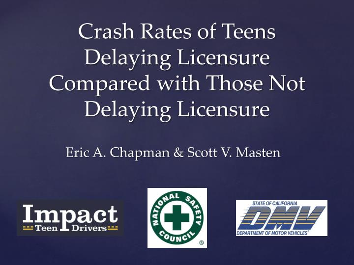 Crash Rates of Teens Delaying Licensure Compared with Those Not Delaying Licensure