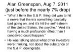 alan greenspan aug 7 2011 just before the nearly 7 drop