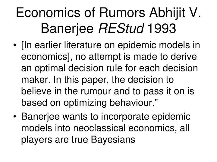 Economics of Rumors Abhijit V. Banerjee