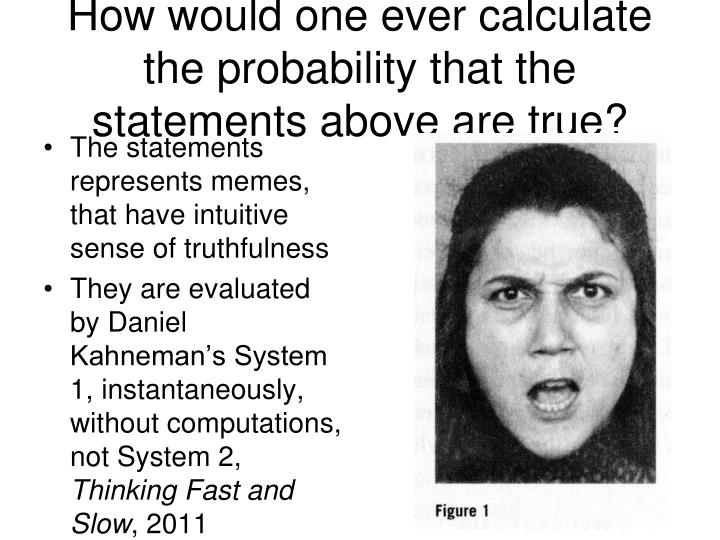 How would one ever calculate the probability that the statements above are true?
