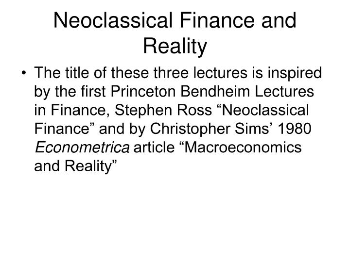 Neoclassical Finance and Reality