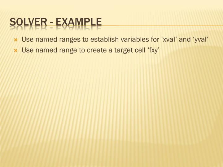 Use named ranges to establish variables for 'xval' and 'yval'