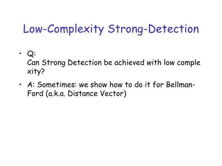 Low-Complexity Strong-Detection