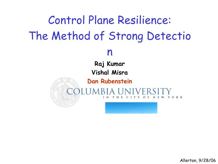 Control Plane Resilience: The Method of Strong Detection